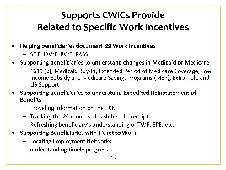 Supports CWICs Provide Related to Specific Work Incentives • Helping beneficiaries document SSI Work