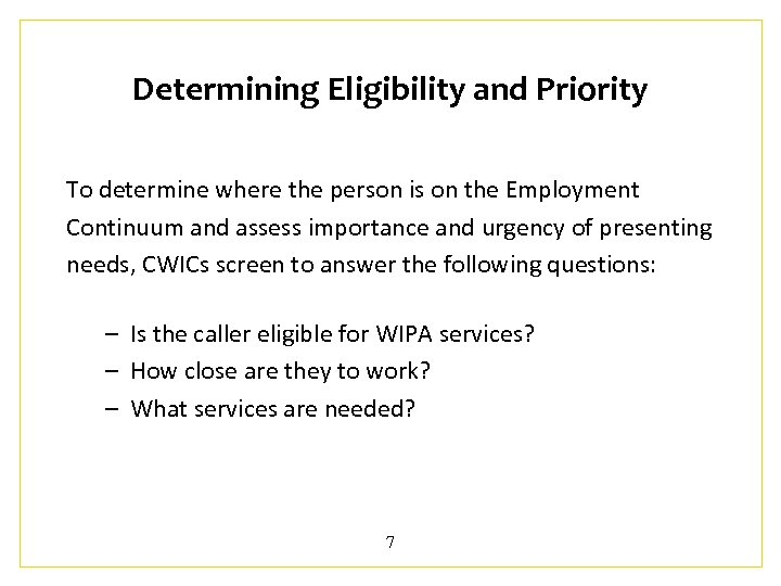 Determining Eligibility and Priority To determine where the person is on the Employment Continuum