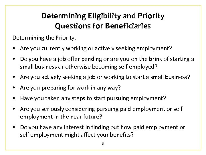 Determining Eligibility and Priority Questions for Beneficiaries Determining the Priority: • Are you currently
