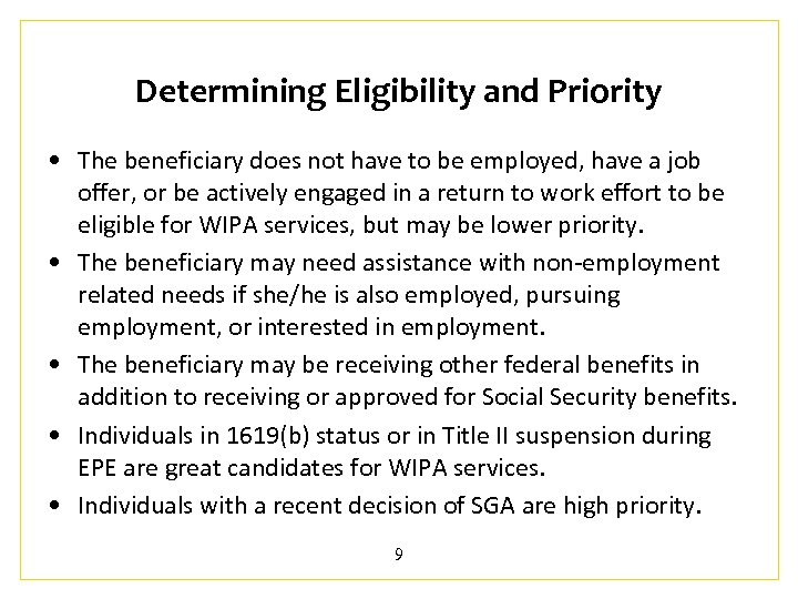 Determining Eligibility and Priority • The beneficiary does not have to be employed, have