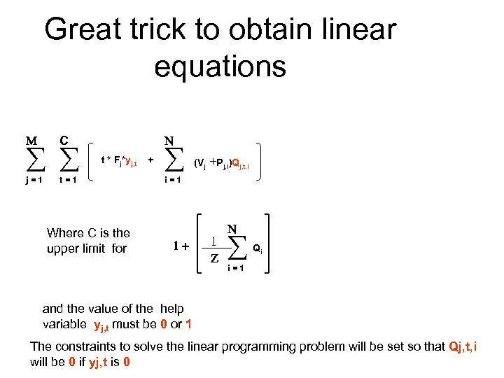 Great trick to obtain linear equations M j=1 N C t * Fj*yj, t