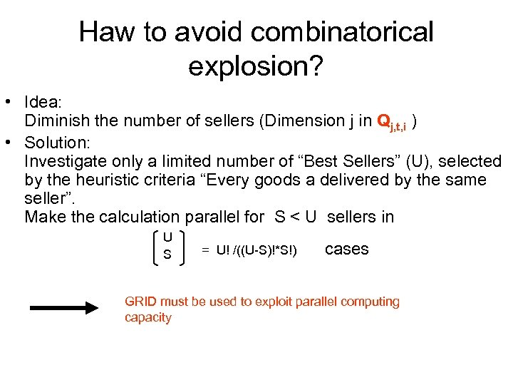 Haw to avoid combinatorical explosion? • Idea: Diminish the number of sellers (Dimension j