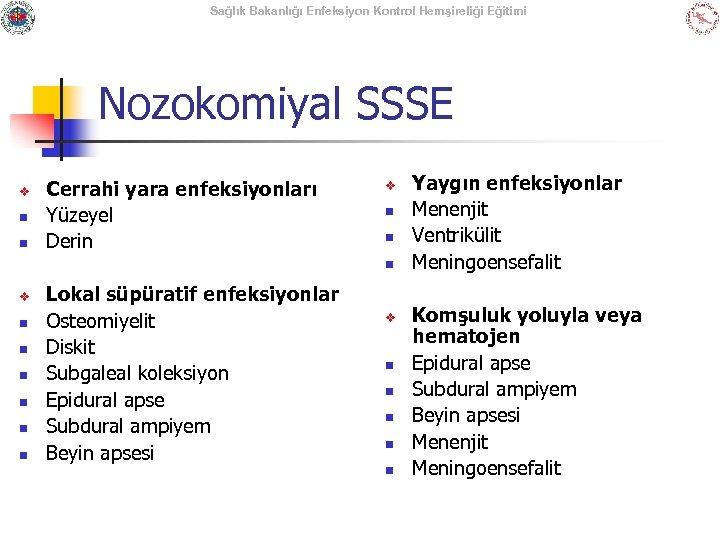 Sağlık Bakanlığı Enfeksiyon Kontrol Hemşireliği Eğitimi Nozokomiyal SSSE v n n Cerrahi yara enfeksiyonları