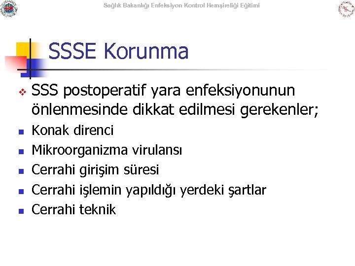 Sağlık Bakanlığı Enfeksiyon Kontrol Hemşireliği Eğitimi SSSE Korunma v n n n SSS postoperatif