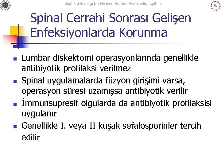 Sağlık Bakanlığı Enfeksiyon Kontrol Hemşireliği Eğitimi Spinal Cerrahi Sonrası Gelişen Enfeksiyonlarda Korunma n n