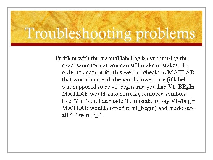 Troubleshooting problems Problem with the manual labeling is even if using the exact same