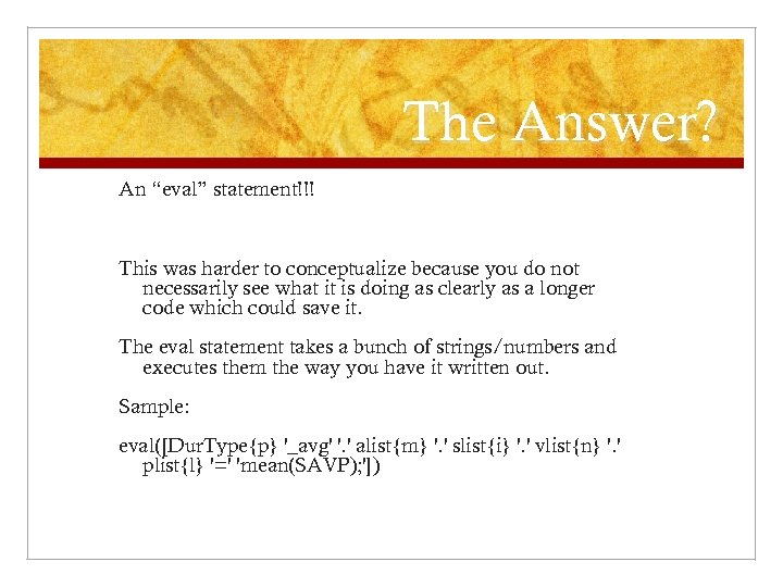 """The Answer? An """"eval"""" statement!!! This was harder to conceptualize because you do not"""