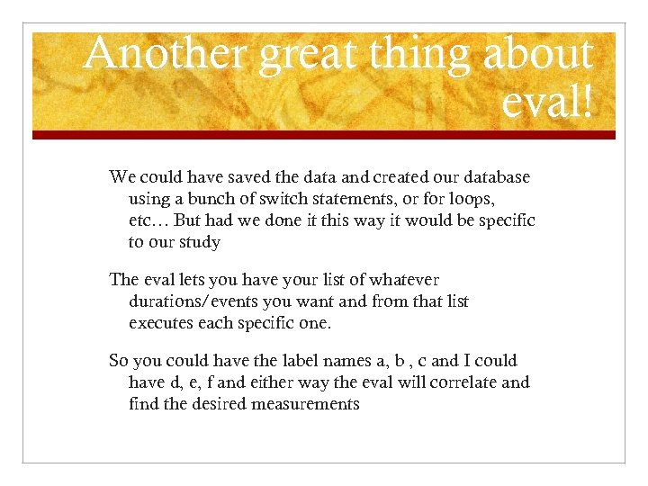 Another great thing about eval! We could have saved the data and created our