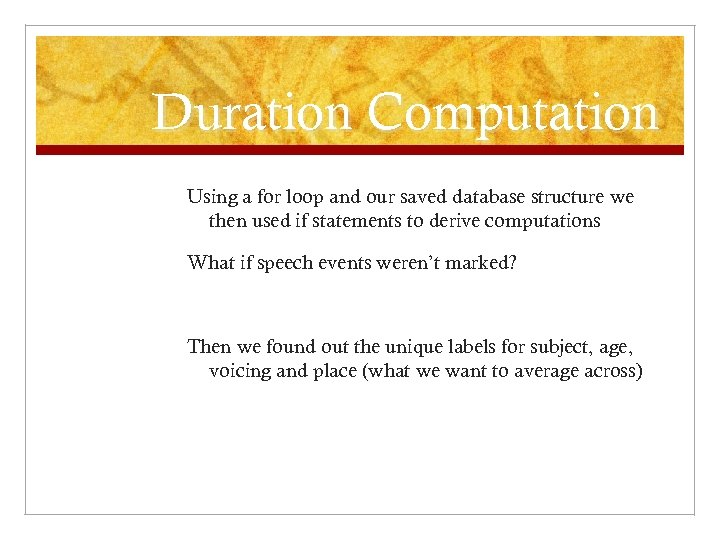 Duration Computation Using a for loop and our saved database structure we then used