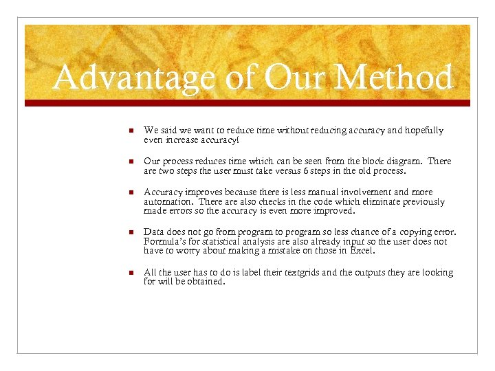 Advantage of Our Method n We said we want to reduce time without reducing