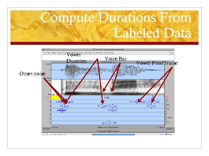 Compute Durations From Labeled Data Vowel Duration Onset noise Voice Bar Vowel Final Noise