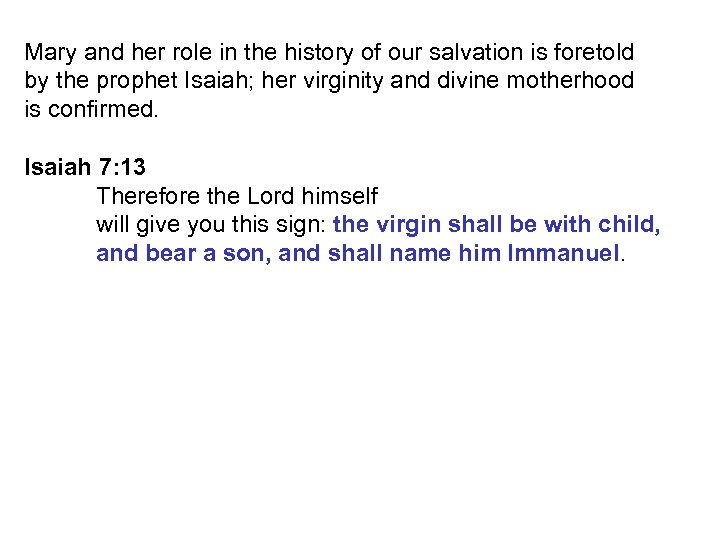Mary and her role in the history of our salvation is foretold by the