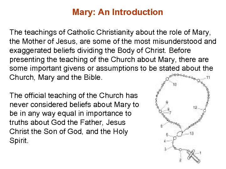 Mary: An Introduction The teachings of Catholic Christianity about the role of Mary, the