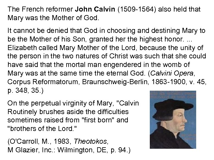 The French reformer John Calvin (1509 -1564) also held that Mary was the Mother