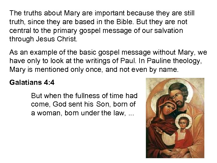 The truths about Mary are important because they are still truth, since they are