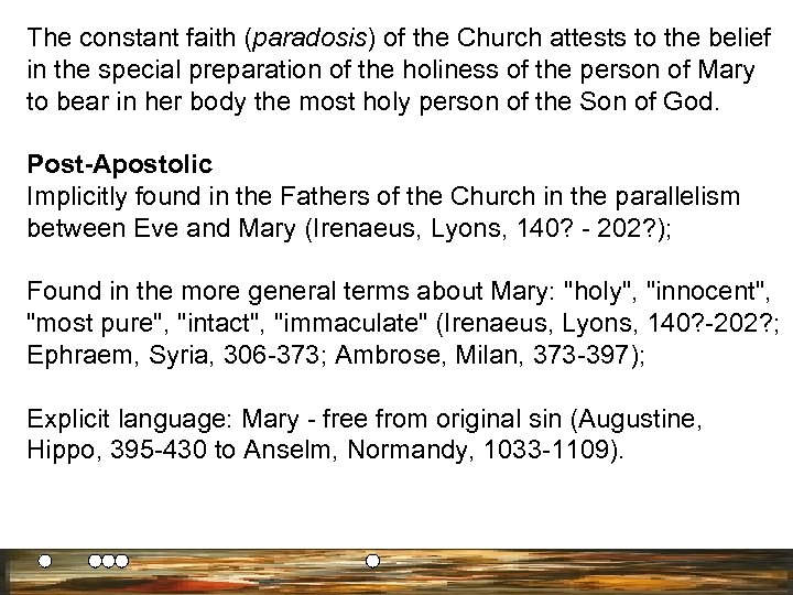 The constant faith (paradosis) of the Church attests to the belief in the special