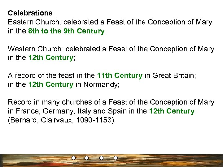 Celebrations Eastern Church: celebrated a Feast of the Conception of Mary in the 8