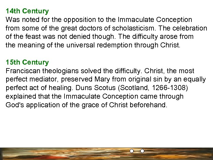 14 th Century Was noted for the opposition to the Immaculate Conception from some