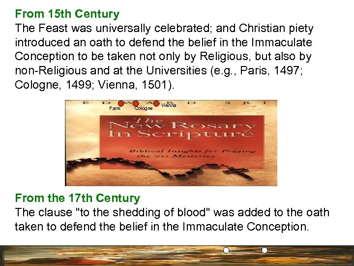 From 15 th Century The Feast was universally celebrated; and Christian piety introduced an