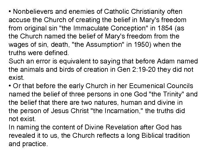 • Nonbelievers and enemies of Catholic Christianity often accuse the Church of creating