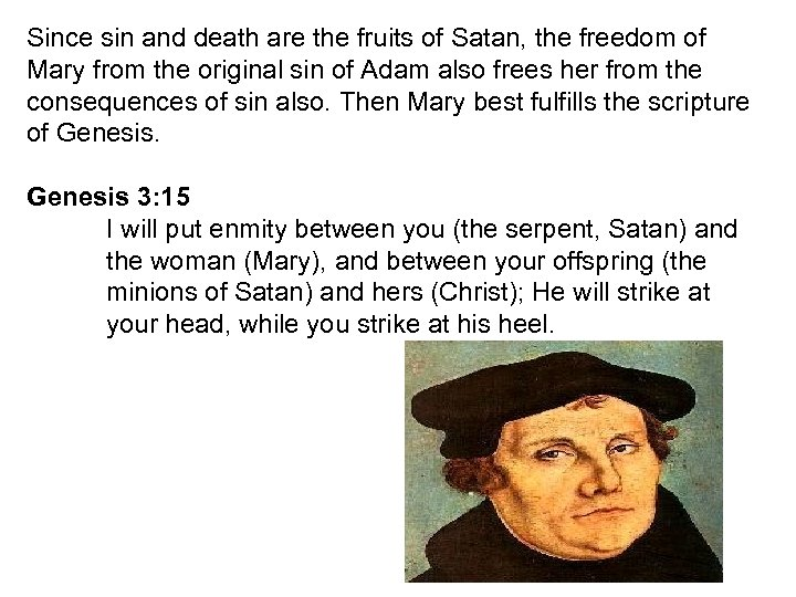 Since sin and death are the fruits of Satan, the freedom of Mary from