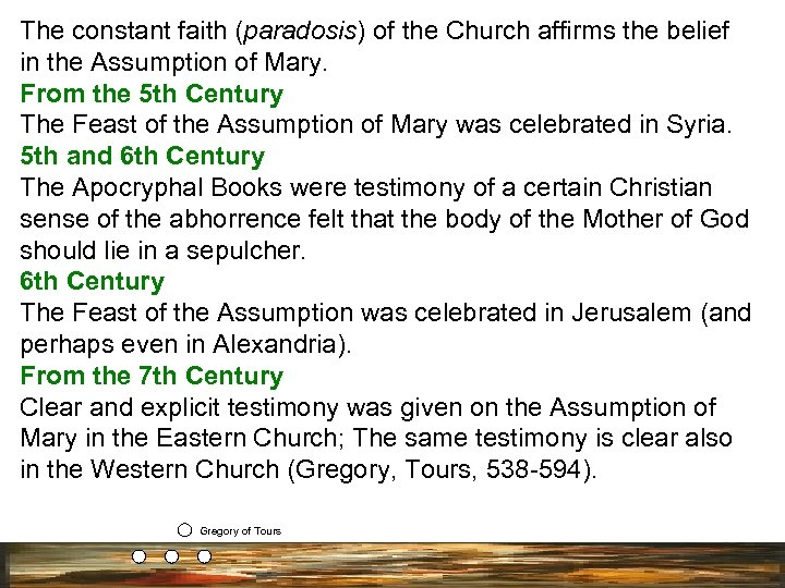 The constant faith (paradosis) of the Church affirms the belief in the Assumption of