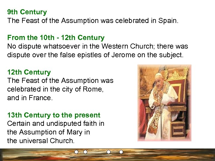 9 th Century The Feast of the Assumption was celebrated in Spain. From the