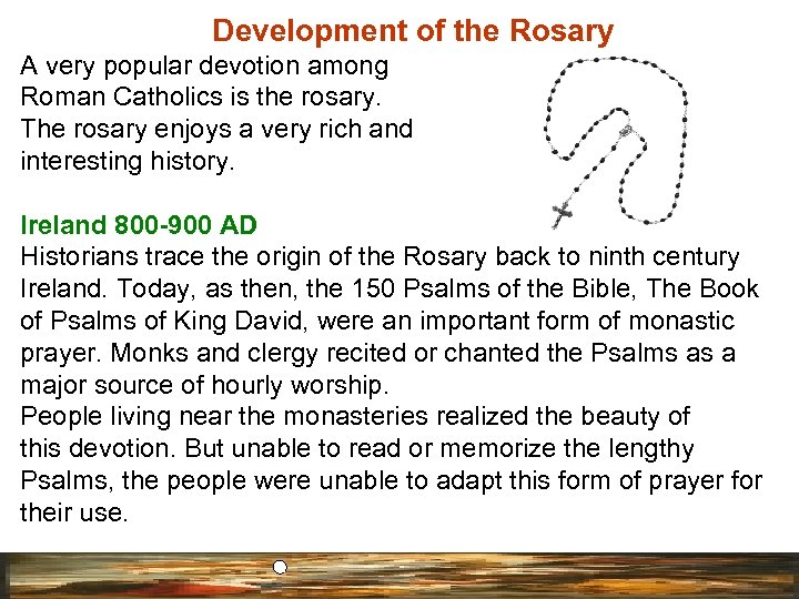 Development of the Rosary A very popular devotion among Roman Catholics is the rosary.