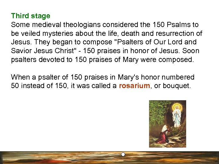 Third stage Some medieval theologians considered the 150 Psalms to be veiled mysteries about