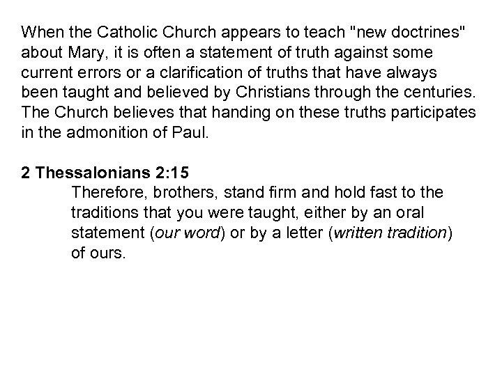 When the Catholic Church appears to teach