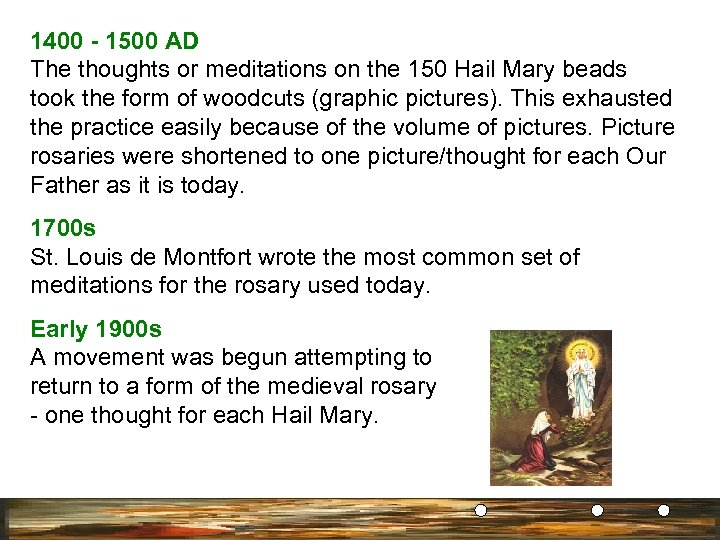 1400 - 1500 AD The thoughts or meditations on the 150 Hail Mary beads