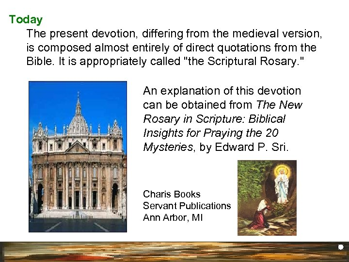 Today The present devotion, differing from the medieval version, is composed almost entirely of