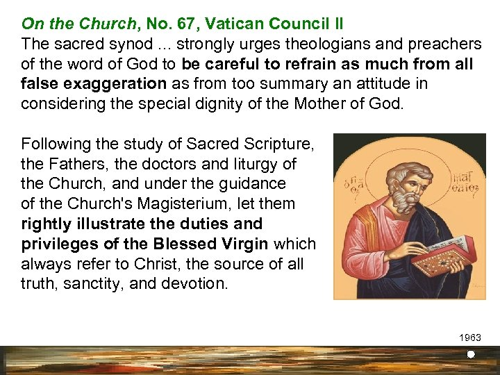 On the Church, No. 67, Vatican Council II The sacred synod. . . strongly