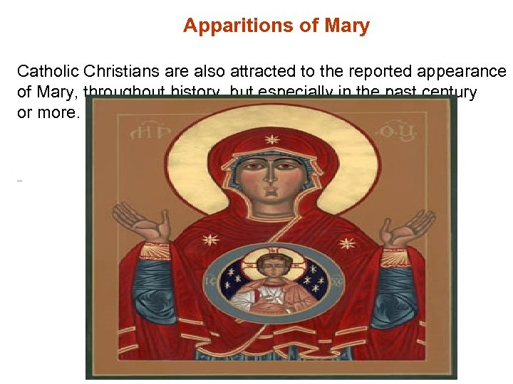 Apparitions of Mary Catholic Christians are also attracted to the reported appearance of Mary,