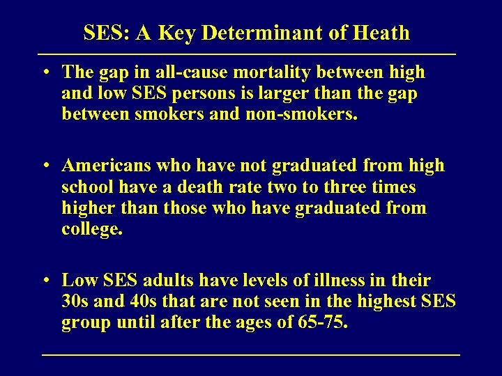SES: A Key Determinant of Heath • The gap in all-cause mortality between high