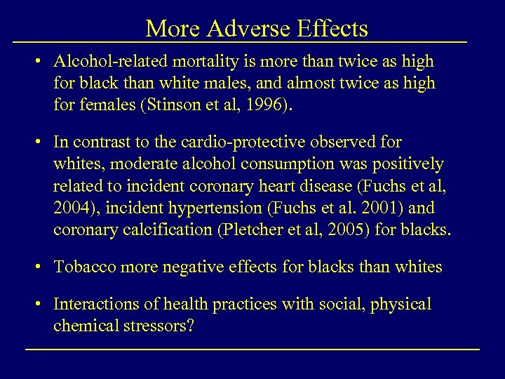 More Adverse Effects • Alcohol-related mortality is more than twice as high for black