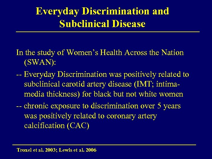 Everyday Discrimination and Subclinical Disease In the study of Women's Health Across the Nation