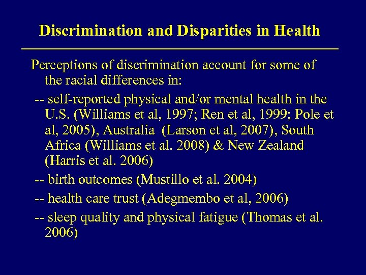 Discrimination and Disparities in Health Perceptions of discrimination account for some of the racial