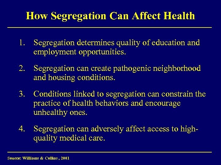 How Segregation Can Affect Health 1. Segregation determines quality of education and employment opportunities.