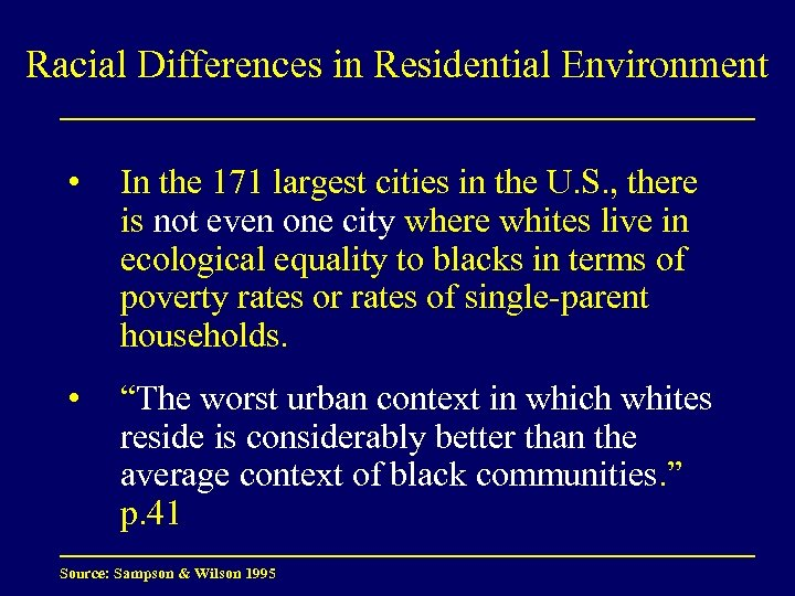 Racial Differences in Residential Environment • In the 171 largest cities in the U.