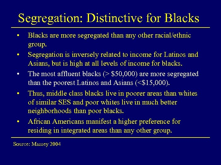 Segregation: Distinctive for Blacks • • • Blacks are more segregated than any other