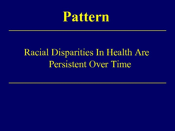 Pattern Racial Disparities In Health Are Persistent Over Time