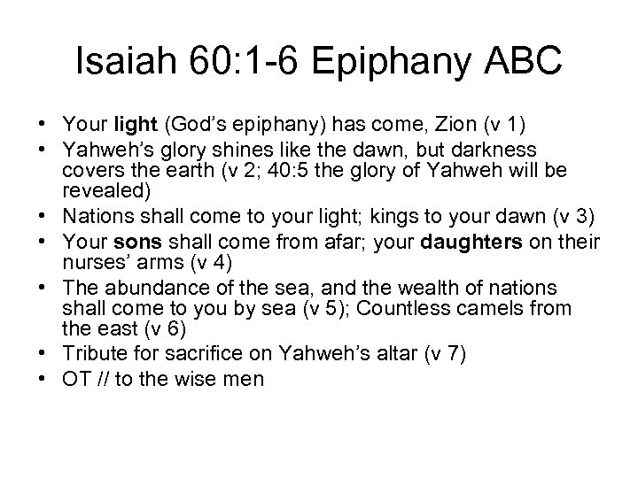 Isaiah 60: 1 -6 Epiphany ABC • Your light (God's epiphany) has come, Zion