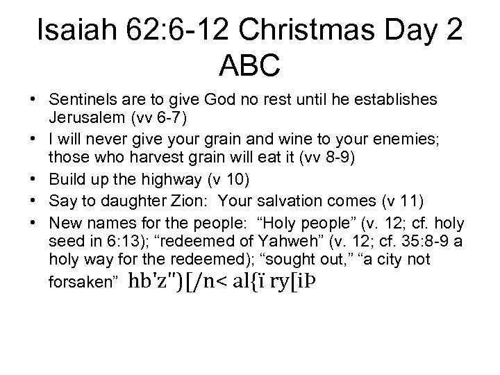 Isaiah 62: 6 -12 Christmas Day 2 ABC • Sentinels are to give God