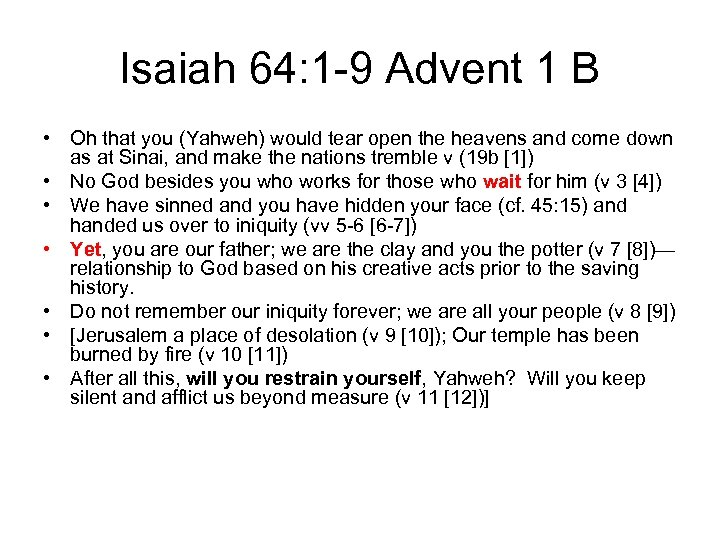 Isaiah 64: 1 -9 Advent 1 B • Oh that you (Yahweh) would tear