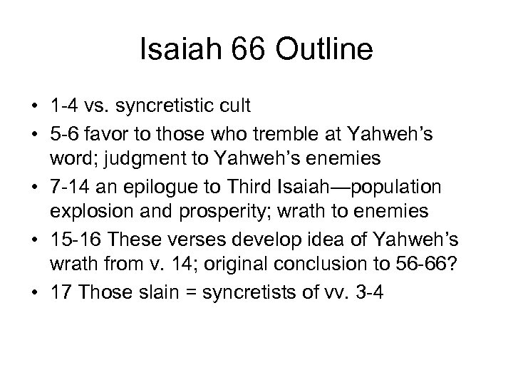 Isaiah 66 Outline • 1 -4 vs. syncretistic cult • 5 -6 favor to