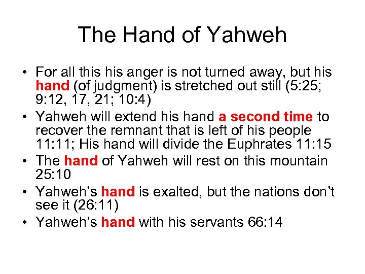 The Hand of Yahweh • For all this anger is not turned away, but