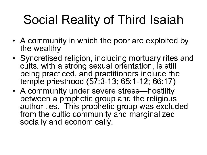 Social Reality of Third Isaiah • A community in which the poor are exploited