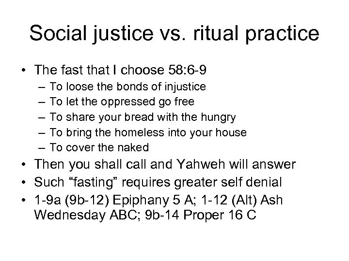 Social justice vs. ritual practice • The fast that I choose 58: 6 -9