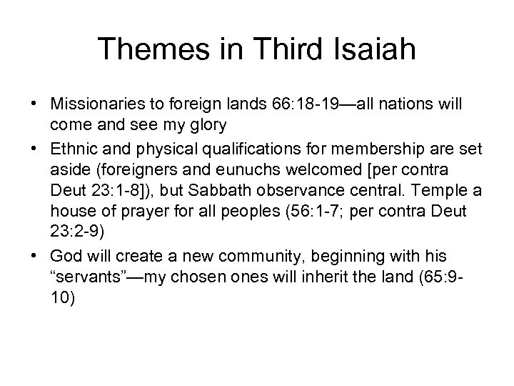Themes in Third Isaiah • Missionaries to foreign lands 66: 18 -19—all nations will